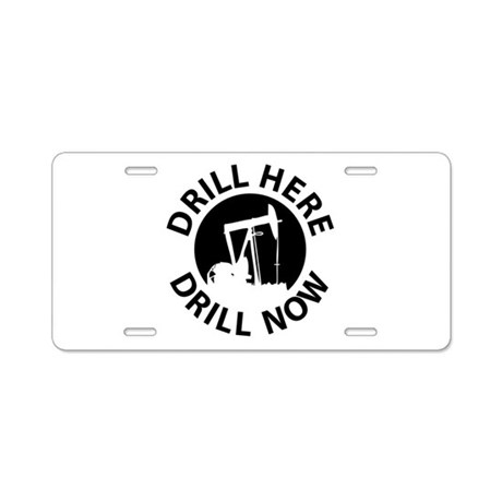 Drill Here Drill Now Aluminum License Plate