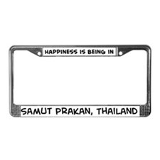 Happiness is Samut Prakan License Plate Frame