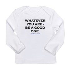 BE A GOOD ONE! Long Sleeve Infant T-Shirt