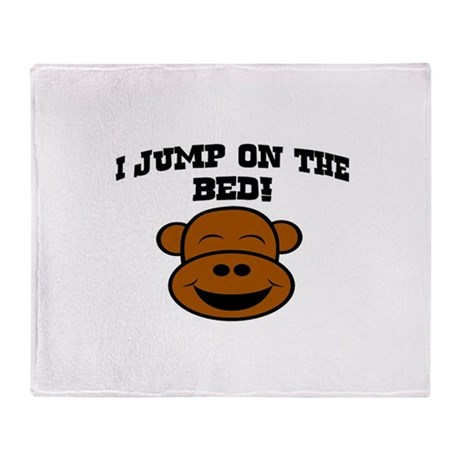 I JUMP ON THE BED! Throw Blanket