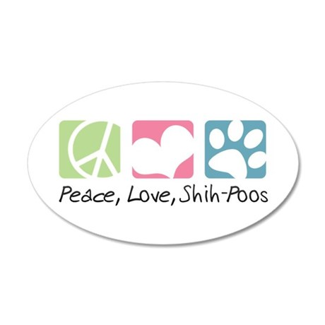 Peace, Love, Shih-Poos 22x14 Oval Wall Peel