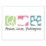 Peace, Love, Yorkiepoos Small Poster