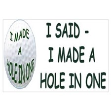 I MADE A HOLE IN ONE