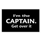 I'M THE CAPTAIN. GET OVER IT Rectangle Decal