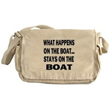 WHAT HAPPENS ON THE BOAT... Messenger Bag