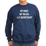 MY BOAT. MY RULES. Sweatshirt