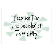 Because Sociologist