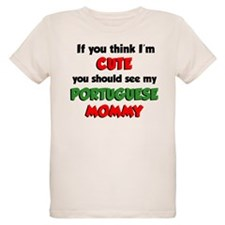 Think I'm Cute Portuguese Mom T-Shirt
