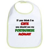 Think I'm Cute Portuguese Mom Bib
