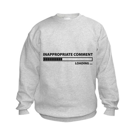 Inappropriate Comment Kids Sweatshirt