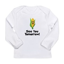See You Tomorrow Corn Long Sleeve Infant T-Shirt