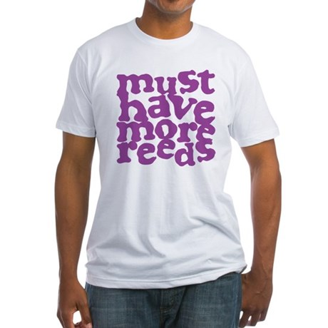 More Reeds Fitted T-Shirt