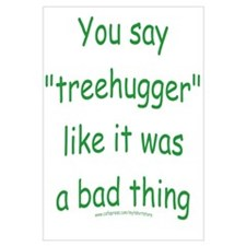Fun Treehugger Saying