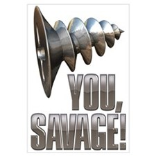 Screw You Savage!