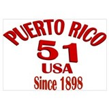 Puerto Rico 51, Since 1898 23 x 35 in.