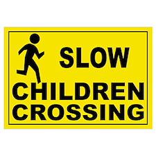 SLOW CHILDREN CROSSING