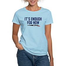 Castle It's Enough For Now Women's Light T-Shirt
