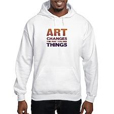 Art Changes Things Hoodie