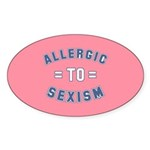 Allergic to Sexism Sticker (Oval 10 pk)