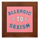 Allergic to Sexism Framed Tile