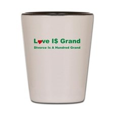 Love is Grand Shot Glass