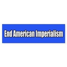 End American Imperialism Bumper Bumper Sticker