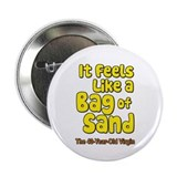 "It Feels Like A Bag of Sand 2.25"" Button"