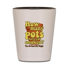 How Many Pots Have You Smoken? 40 virgin Shot Glas