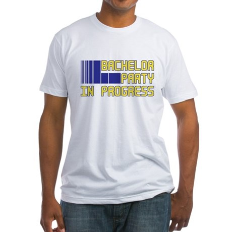 Bachelor Party in Progress Fitted T-Shirt