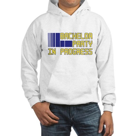 Bachelor Party in Progress Hooded Sweatshirt