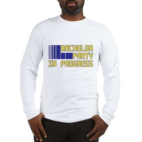 Bachelor Party in Progress Long Sleeve T-Shirt