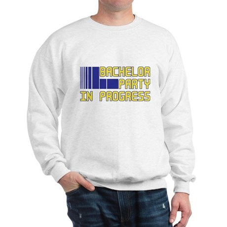 Bachelor Party in Progress Sweatshirt