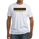 Renaissance Man Fitted T-Shirt