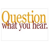 Question What You Hear