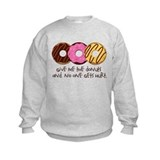I love donuts! Sweatshirt