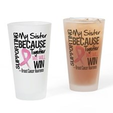 Support Sister Breast Cancer Drinking Glass