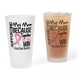 Support Mom Breast Cancer Drinking Glass