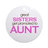 Great Sisters Get Promoted to Aunt Ornament (Round