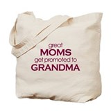 Great moms get promoted to grandma Tote Bag
