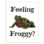 Feeling Froggy? Small Poster