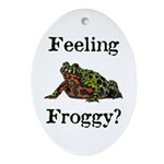 Feeling Froggy? Ornament (Oval)