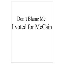 Dont Blame Me I voted for McC