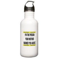 Your Mother Warned You Water Bottle