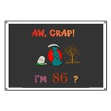 AW, CRAP! I'M 86! Gift Banner