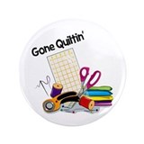 "Gone Quiltin' 3.5"" Button"