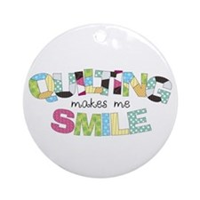 Quilting Makes Me SMILE! Ornament (Round)