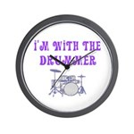 I'M WITH THE DRUMMER Wall Clock