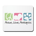 Peace, Love, Peekapoos Mousepad