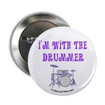 I'M WITH THE DRUMMER Button