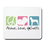 Peace, Love, AmStaffs Mousepad